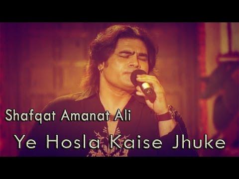 Ye Hosla Kaise Jhuke | Shafqat Amanat Ali Khan | Virsa Heritage Revived | Urdu