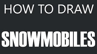 How To Draw A Snowmobile - Snow Vehicle Drawing