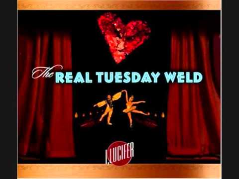 The Real Tuesday Weld - Someday (Never)