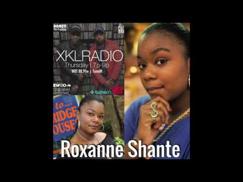 ROXANNE SHANTE DISCUSS NEW BIO PIC 2017, THOUGHTS ON SHETHER, MOTHERHOOD, AND MORE ON XKLRADIO