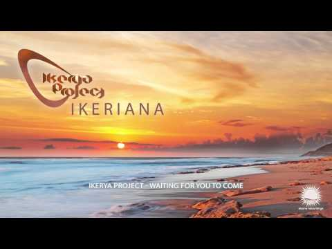 Ikerya Project - Waiting For You To Come