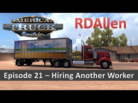 American Truck Simulator E21 - Hiring Another Driver