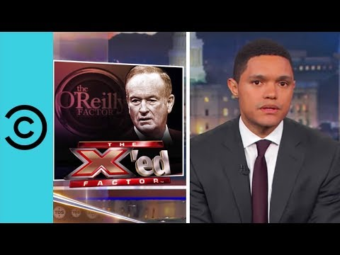 When Fox Said O'Bye-ly To O'Reilly - The Daily Show | Comedy Central