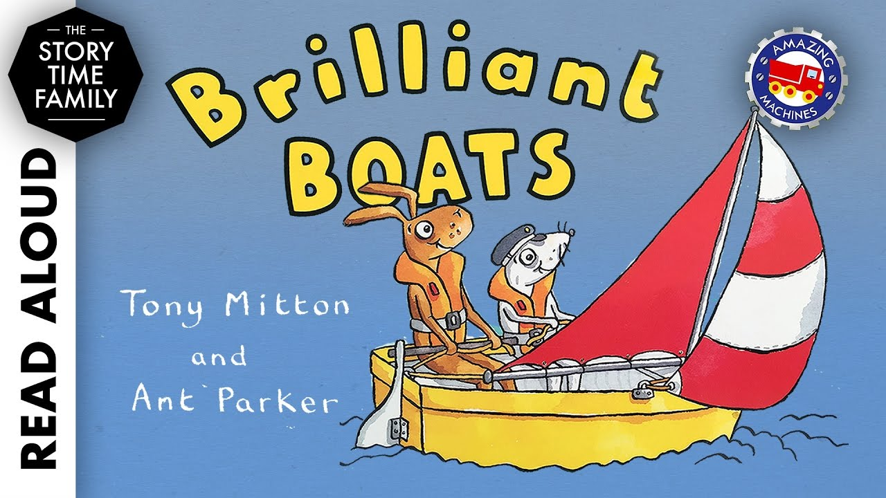 Brilliant Boats by Tony Mitton & Ant Parker - Read Aloud Story for Kids