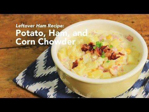 Leftover Ham Recipe: Potato, Ham, And Corn Chowder | Yummy Ph