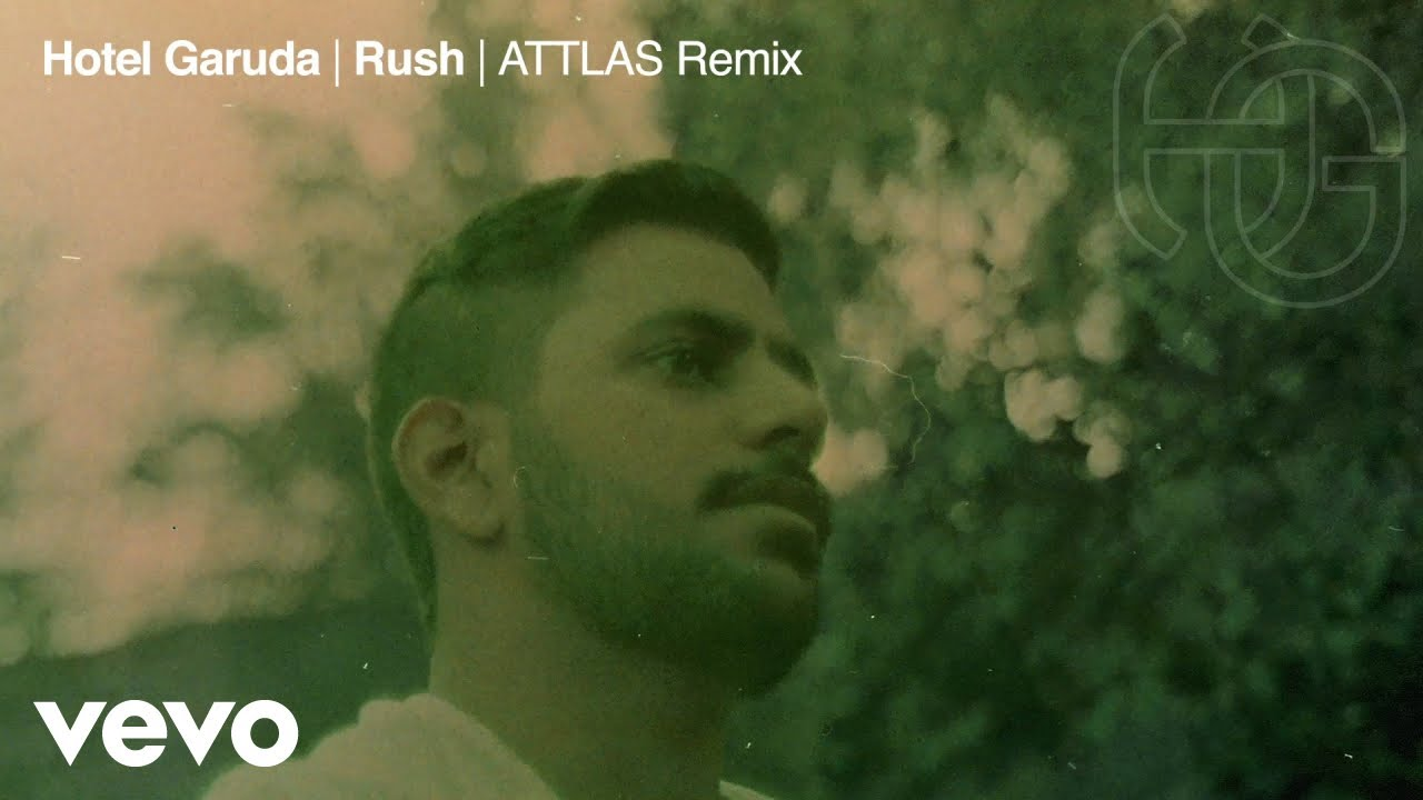 Hotel Garuda - Rush (ATTLAS Remix) [Official Audio]