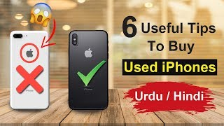 6 Useful Tips For Buying a Used iPhone -  Urdu/Hindi