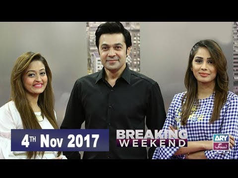 Breaking Weekend - 4th Nov 2017 - Ary Zindagi