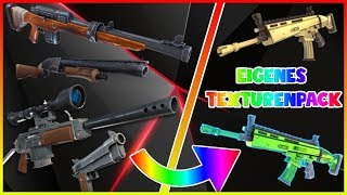 OWN TEXTURENPACK in FORNITE😱/ FORTNITE WAFFEN + SKINS SELBER DESIGNEN! [NO FAKE]