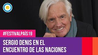 Sergio Denis en Encuentro de las Naciones de Junin | #FestivalPaís19