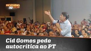 Irmão de Ciro, Cid Gomes pede autocrítica ao PT e discute com militantes