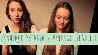 Żenujące Pytania z Vintage Lilabelle ♡ ♡