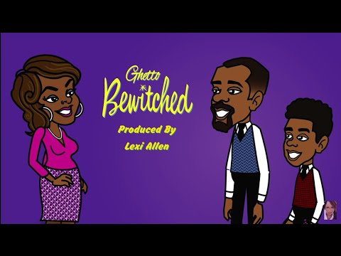 Ghetto Bewitched Episode 2