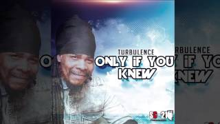 Download Turbulence - Only If You Knew (Official Audio Reggae 2016) {SC-21 Productions} MP3 song and Music Video