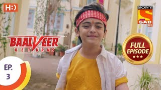 Baalveer Returns - Ep 3 - Full Episode - 12th September, 2019