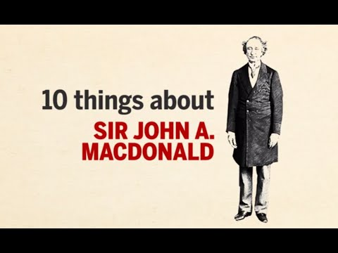 10 Things About Sir John A Macdonald   QMI Agency