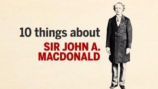 10 Things About Sir John A Macdonald   QMI Agency