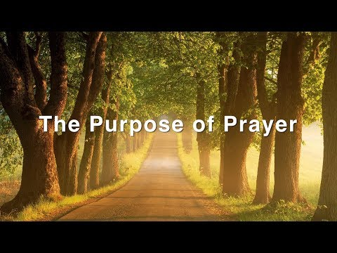 The Purpose of Prayer (David Wilkerson)