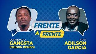 FRENTE_A_FRENTE COM  GANGSTA
