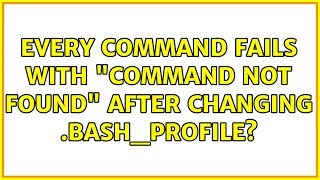"""Ubuntu: Every command fails with """"command not found"""" after changing .bash_profile?"""