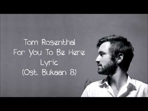 Tom Rosenthal - For You To Be Here (Ost. Bukaan 8)