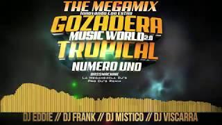 Gozadera Tropical Mix 1  The Megamix ( Music World 2 0  )