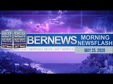 Bermuda Newsflash For Monday, May 25, 2020