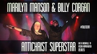 Marilyn Manson & Billy Corgan - Antichrist Superstar (Live in Nashville 2015) | #multicam
