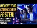 How to Improve Your Gaming Skills FASTER