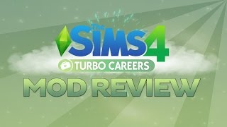 A Sims 4 Mod Review: Turbo Careers!