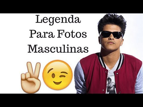 Legenda Para Fotos Masculinas Youtube