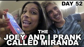 The Time Joey and I Prank Called Miranda (Day 52)