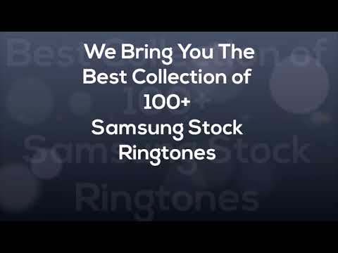Samsung Stock Ringtone - 2018 Best Collection - HD Mp3 Download