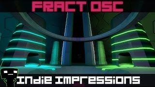 Indie Impressions - FRACT OSC