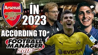 Arsenal In 2023 According To Football Manager 2018 - Wenger Out?