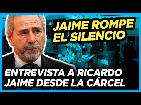 RICARDO JAIME DESDE PRISIÓN