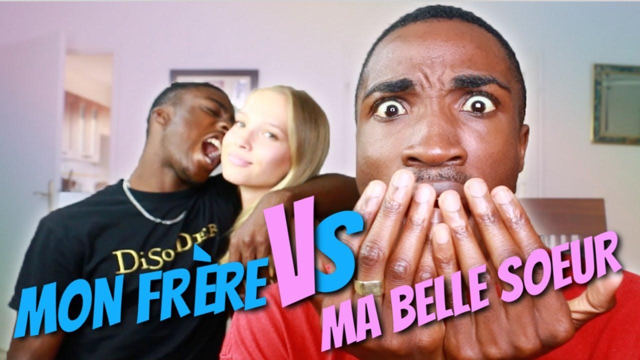 MON FRÈRE vs MA BELLE SOEUR (dernier épisode)