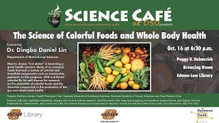 Science Cafe: The Science of Colorful Foods and Whole Body Health