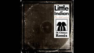 Little Indian - One Little Indian (Dj Chinas Remix)