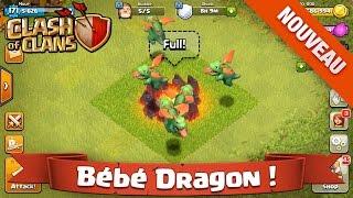 OFFICIEL Le Bébé Dragon en vidéo sur Clash of Clans !!! Update