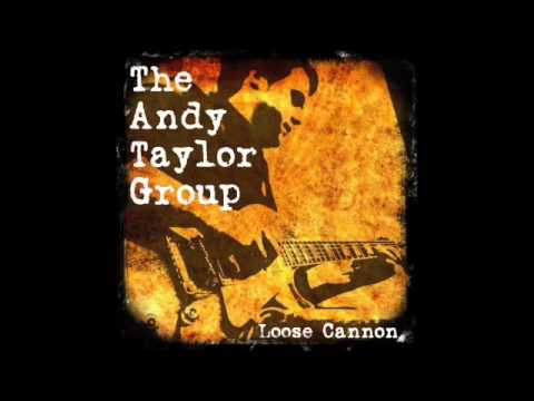 Andy Taylor Group - Loose Cannon