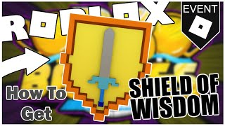 [FREE ITEM] How to get the SHIELD OF WISDOM! [ROBLOX]