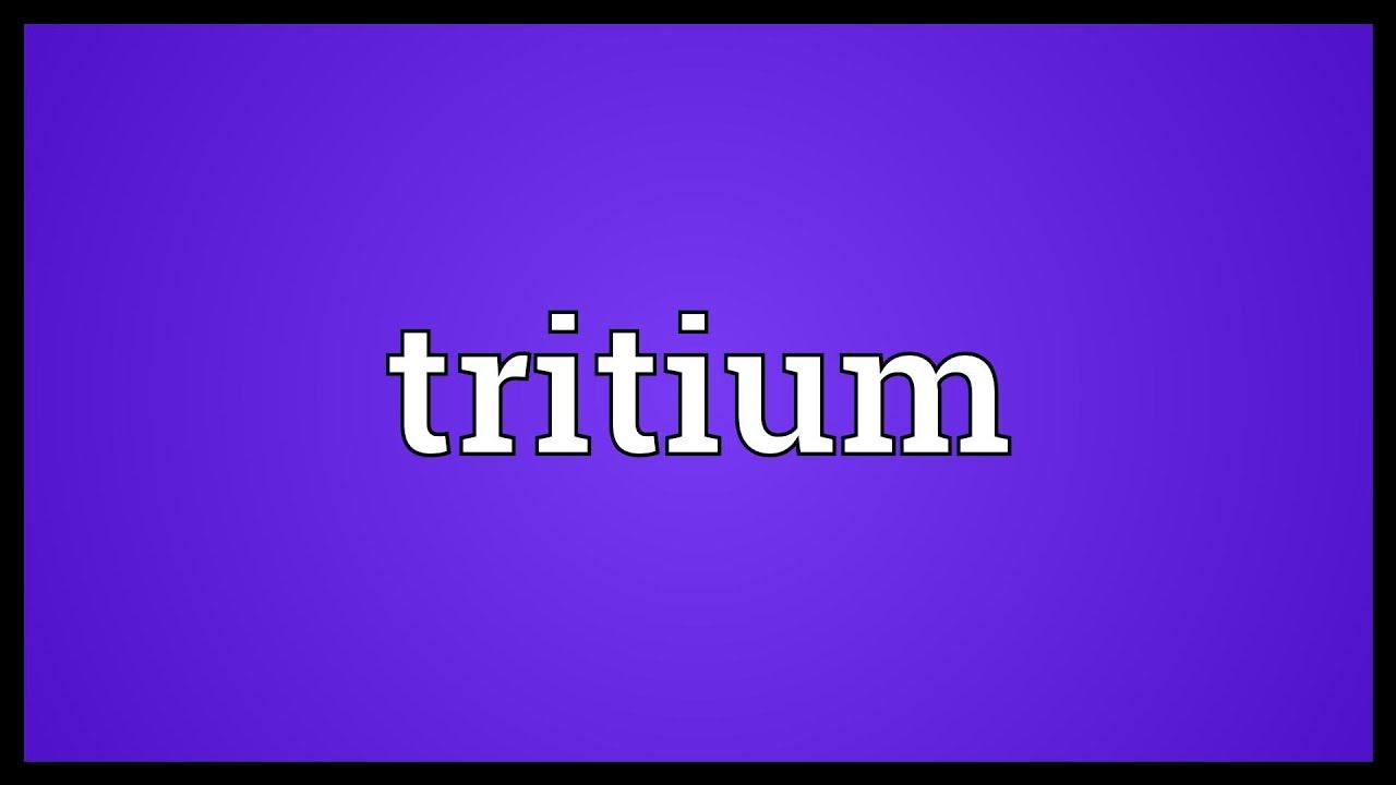 Tritium Meaning Youtube
