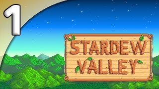 Stardew Valley - 1. New Home, New Hope - Let's Play Stardew Valley Gameplay