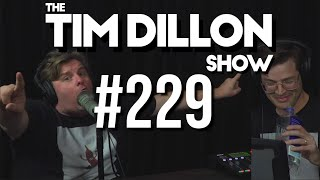 #229 - Blankets and Bug Chasers | The Tim Dillon Show