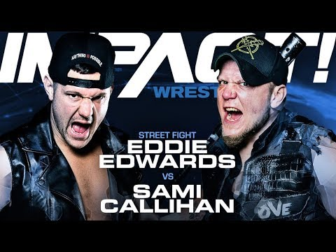 Impact Wrestling Sami Callihan vs. Eddie Edwards in a street fight!!