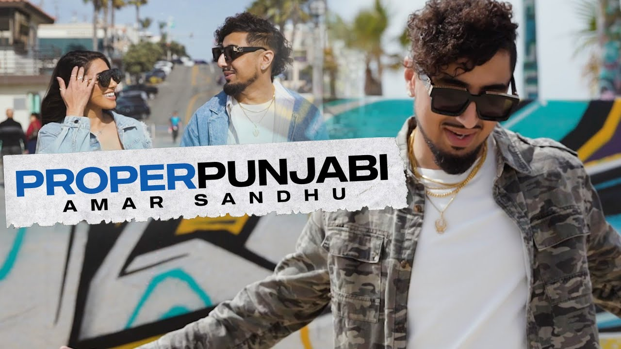 Proper Punjabi | Amar Sandhu | Official Video | SpinSingh | Joty Kay | Latest Punjabi Songs