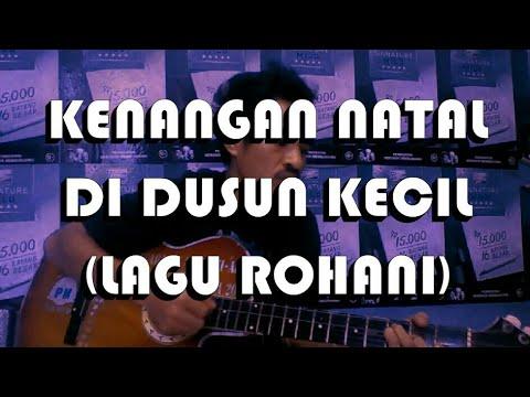 KENANGAN NATAL DI DUSUN KECIL Gitar COVER | LAGU ROHANI 2017