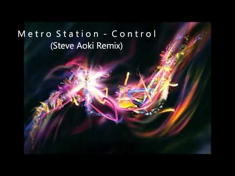 Metro Station  Control Steve Aoki Remix