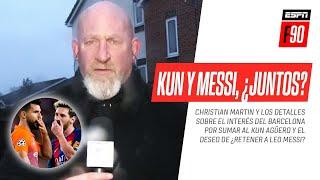 ¿Llega #Agüero y se va #Messi? La BOMBA de Christian #Martin sobre los planes del #Barcelona
